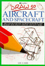 Draw 50 Aircraft and Spacecraft, Lee J. Ames