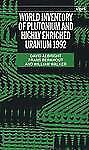 World Inventory of Plutonium and Highly Enriched Uranium, 1992 (A Sipri Publicat