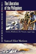 The Liberation of the Philippines 1944-1945 US Naval Operations in WWII Morison
