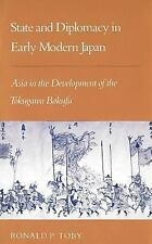 State and Diplomacy in Early Modern Japan: Asia in the Development of the Tokuga