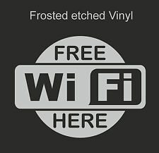 Free Wi Fi  Here sign - std - Frosted etched Window shop Vinyl graphics sticker