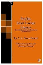 Profile: Profile: Saint Lucian Legacy : The Unofficial Companion Guide to the...