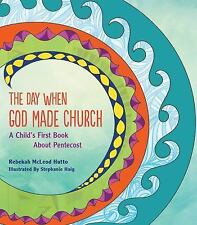 The Day When God Made the Church by Rebekah McLeod Hutto (2016, Paperback)