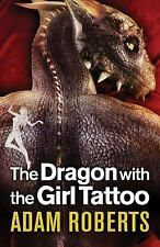 The Dragon with the Girl Tattoo, Roberts, Adam, New Books