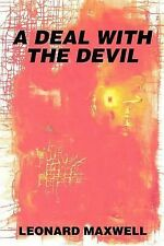 A Deal with the Devil by Leonard Maxwell (2002, Paperback)