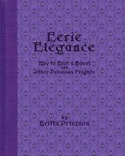 Eerie Elegance: How To Host A Haunt And Other Fabulous Frights