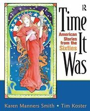 Time It Was: American Stories from the Sixties by