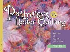 Pathways To Better Quilting: 5 Shapes for Machine Quilt Patterns (Golden Threads