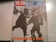 **c Le Journal de la France 19-39 L'entre 2 guerres n°94 explosion du 6 février