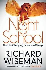 Night School: The Life-Changing Science of Sleep by Richard Wiseman - New Book
