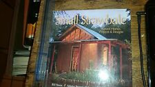 Small Strawbale Natural Homes, Projects and Designs by Bill Steen Wayne Bingh