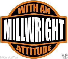 MILLWRIGHT WITH AN ATTITUDE HELMET STICKER HARD HAT STICKER