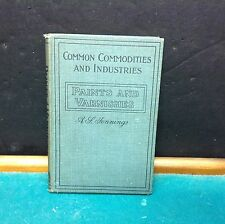 Common Commodities and Industries Paints and Varnishes Jennings rare book