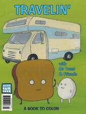 COLOR INK BOOK TRAVELIN' WITH MR. TOAST AND FRIENDS DAN GOODSELL DIY COLORING