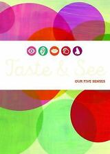 Taste and See : Experiencing the Goodness of God with Our Five Senses by...