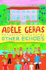 ADELE GERAS _____ OTHER ECHOES ____ BRAND NEW ___ FREEPOST