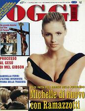 * OGGI N°16/ 14/APR/2004 * MICHELLE di nuovo con RAMAZZOTTI * GABRIELLA FERRI *