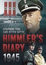 Himmler's Diary 1945: A Calendar of Events Leading to Suicide by Stephen...
