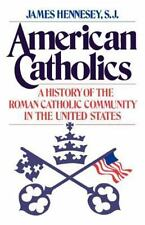 American Catholics: A History of the Roman Catholic Community in the U-ExLibrary