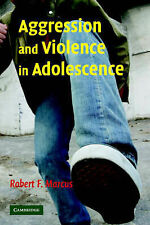 Aggression and Violence in Adolescence, Robert F. Marcus, Very Good