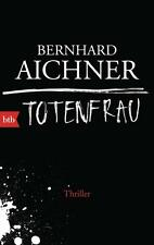 Totenfrau von Bernhard Aichner (2015, Taschenbuch)