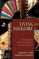 Living Folklore: Introduction to the Study of People and their Traditions