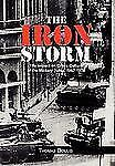 The Iron Storm : The Impact on Greek Culture of the Military Junta, 1967-1974...