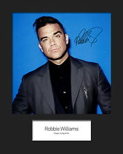 ROBBIE WILLIAMS #3 10x8 SIGNED Mounted Photo Print - FREE DELIVERY