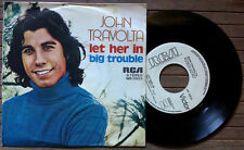 "JOHN TRAVOLTA / LET HER IN - BIG TROUBLE - 7"" (Italy 1978 - PROMO) EX-/EX-"