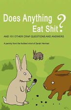 Does Anything Eat S***?: And 101 Other Stupid Questions by Sarah Herman...