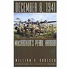 NEW - December 8, 1941: MacArthur's Pearl Harbor by Bartsch, William H.