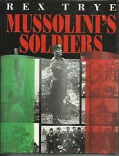 Mussolini's Soldiers by Rex Trye