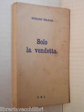SOLO LA VENDETTA Richard Telfair FBI Far West 1958 libro romanzo giallo racconto