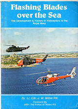 "Lt. Cdr. J.M.MILNE - ""FLASHING BLADES OVER THE SEA"" - NAVAL HELICOPTERS  (1981)"