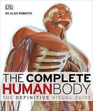 The complete corps humain: definitive guide visuel par le dr alice roberts (cartonnée)