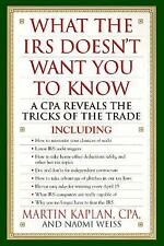 What the IRS Doesn't Want You to Know, A CPA Reveals the Tricks of the Trade, Ka