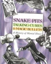 Snake Pits, Talking Cures and Magic Bullets