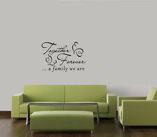 TOGETHER AND FOREVER A FAMILY VINYL WALL DECAL WORDS LETTERING QUOTE STICKER
