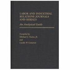 Labor and Industrial Relations Journals and Serials: An Analytical Gui-ExLibrary