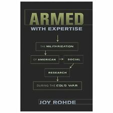 Armed with Expertise: The Militarization of American Social Research during the