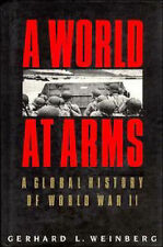 A World at Arms: A Global History of World War II, Weinberg, Gerhard L., Good Co
