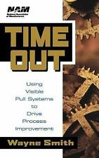 National Association of Manufacturers: Time Out : Using Visible Pull Systems...