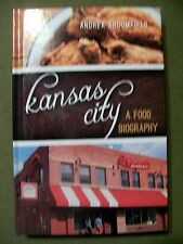 Kansas City : A Food Biography by Andrea L. Broomfield (2016, Hardcover) NEW!!!