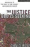 The Justice God is Seeking: Responding to the Heart of God Through Compassionate