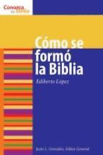 Como se formo la Biblia (Conozca Su Biblia) (Spanish Edition) (Know Yo-ExLibrary