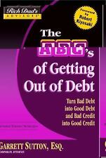 Rich Dad's Advisors®: The ABC's of Getting Out of Debt: Turn Bad Debt-ExLibrary