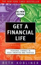 Get a Financial Life: Personal Finance in Your Twenties and Thirties by Beth Kob