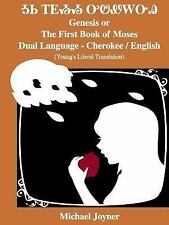 Genesis or the First Book of Moses - Dual Language - Cherokee / English by...