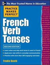 Practice Makes Perfect French Verb Tenses (Practice Makes Perfect Series), Booth