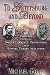 To Gettysburg and Beyond : The Parallel Lives of Joshua Chamberlain and...